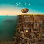 【CD】owl cityのCDを買いました。